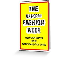 the up north fashion week Greeting Card