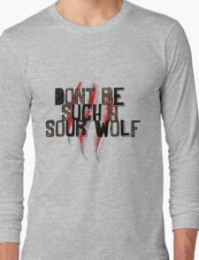 Don't be such a sour wolf Long Sleeve T-Shirt