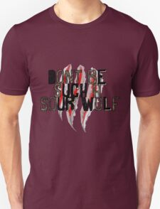 Don't be such a sour wolf T-Shirt