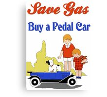 Retro save gas, buy a pedal car Canvas Print