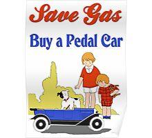 Retro save gas, buy a pedal car Poster