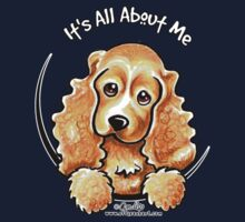 Cocker Spaniel :: It's All About Me by offleashart
