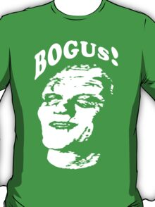 BOGUS! T-Shirt