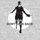 RUN! Don't Look Back! by GinHans