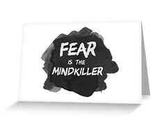 Fear is the Mindkiller Greeting Card