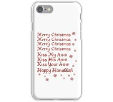 Merry Christmas Kiss My Ass Kiss His Ass Kiss Your Ass Happy Hanukkah iPhone Case/Skin