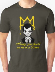 Honey you should see me in a crown Unisex T-Shirt