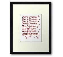 Merry Christmas Kiss My Ass Kiss His Ass Kiss Your Ass Happy Hanukkah Framed Print