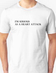 I'm Serious T-Shirt
