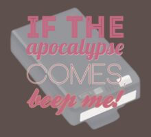 If the apocalypse comes, beep me! by elleyezee