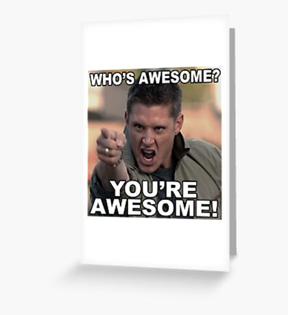 You're awesome! Greeting Card