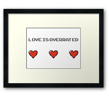 Love is Overated Framed Print
