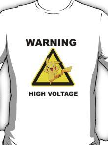 Warning! Pikachu High Voltage! T-Shirt