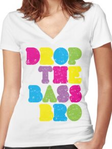 Drop The Bass Bro Women's Fitted V-Neck T-Shirt