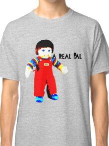 My Buddy, A Real Pal Classic T-Shirt