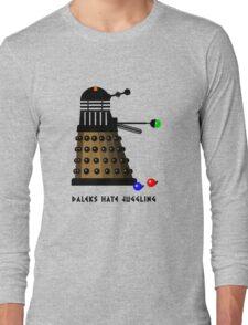 Daleks Hate Juggling... Long Sleeve T-Shirt