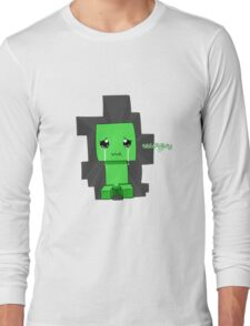 Creeper said sowwy Long Sleeve T-Shirt