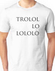 YOLO  - trololoyolololo Unisex T-Shirt