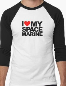 I Love My Space Marine Men's Baseball ¾ T-Shirt