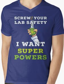 Screw Your Lab Safety I Want Super Powers T Shirt Mens V-Neck T-Shirt