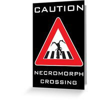 Caution - Necromorph Crossing Greeting Card