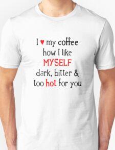 I Like My Coffee... T-Shirt