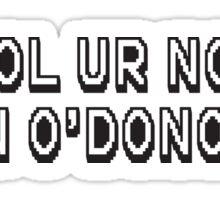 LOL ur not Colin O'Donoghue Sticker
