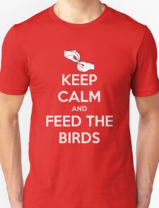 Keep Calm and Feed the Birds T-Shirt