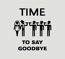 Time To Say Goodbye (Team Groom / Stag Party) Black Unisex T-Shirt