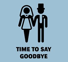 Time To Say Goodbye (Stag Party / Hen Night) / Black Unisex T-Shirt