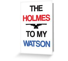Holmes to my Watson Card (White) Greeting Card