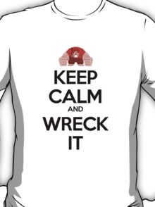 Keep Calm and Wreck it T-Shirt