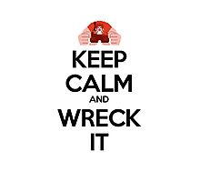 Keep Calm and Wreck it Photographic Print