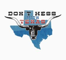 Don't Mess With Texas by krassrocks
