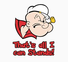 That's All I can Stands Unisex T-Shirt