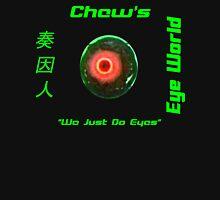 Chew's Eye World Unisex T-Shirt