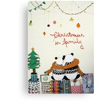 Christmas is family  Canvas Print
