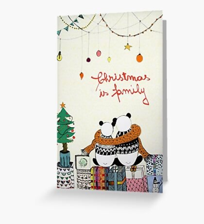 Christmas is family  Greeting Card
