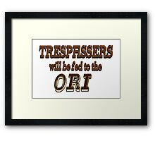 Trespassers Will Be Fed to the Ori Framed Print