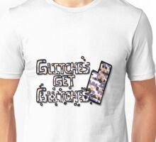 Glitches get Glitches Unisex T-Shirt