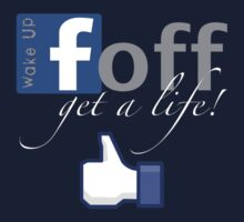 f off get a life by jaytees