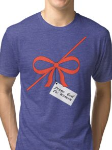 God's Gift To Women Tee Tri-blend T-Shirt