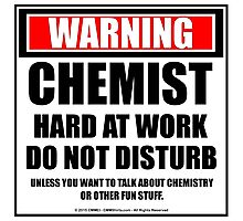 Warning Chemist Hard At Work Do Not Disturb Photographic Print