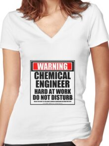 Warning Chemical Engineer Hard At Work Do Not Disturb Women's Fitted V-Neck T-Shirt