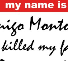 Hello, my name is Inigo Montoya Sticker