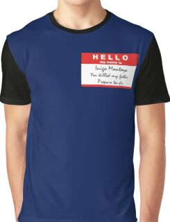 Hello, my name is Inigo Montoya Graphic T-Shirt