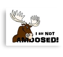 I am Not Amoosed Angry Moose Canvas Print
