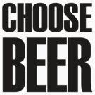 choose beer  by redcow