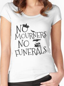 NO MOURNERS, NO FUNERALS Women's Fitted Scoop T-Shirt