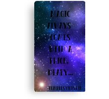 Magic always comes with a price... Canvas Print
